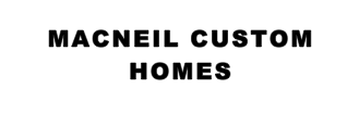 MACNEIL CUSTOM HOMES