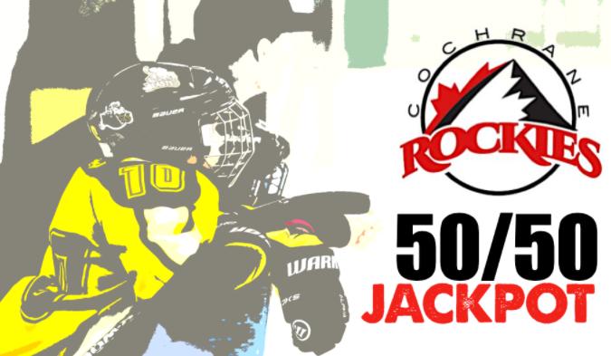 COCHRANE ROCKIES 50/50 JACKPOT