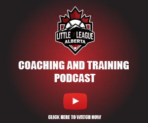 Little League Alberta Coaching and Training Podcasts