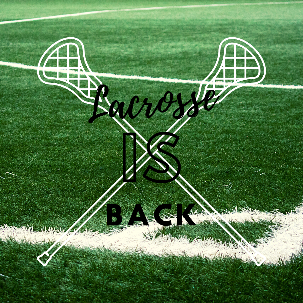 Lacrosse is Back!